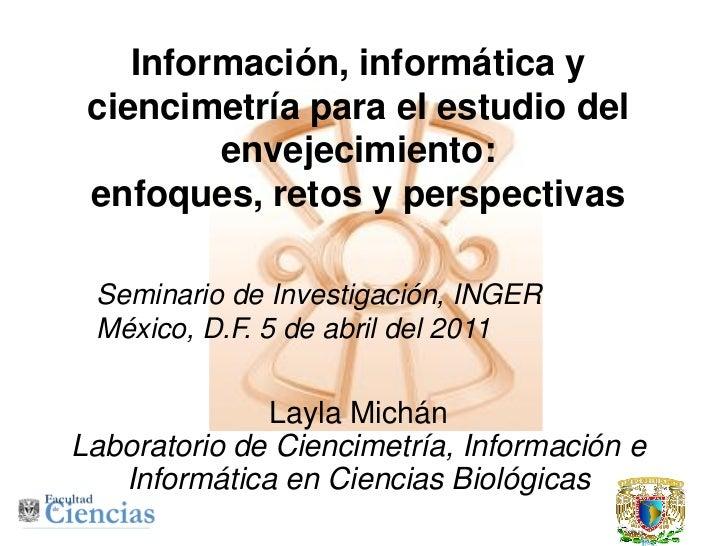 Información, informática y ciencimetría para el estudio del         envejecimiento: enfoques, retos y perspectivas Seminar...
