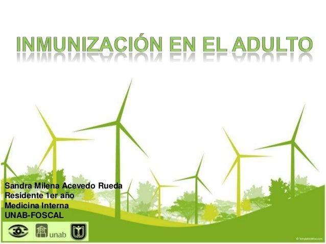 Sandra Milena Acevedo Rueda Residente 1er año Medicina Interna UNAB-FOSCAL