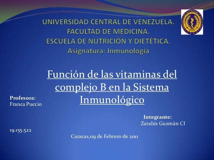 UNIVERSIDAD CENTRAL DE VENEZUELA.FACULTAD DE MEDICINA.ESCUELA DE NUTRICIÓN Y DIETÉTICA.Asignatura: Inmunología<br />Funci...