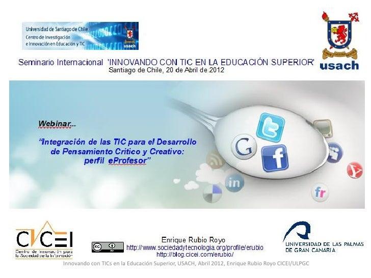 Integración de las TICs para el desarrollo del pensamiento crítico y creativo, en la educación superior.