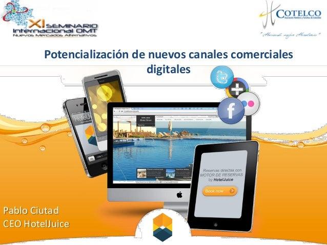 Pablo Ciutad CEO HotelJuice Potencialización de nuevos canales comerciales digitales