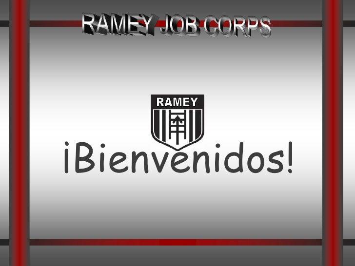 RAMEY JOB CORPS<br />RAMEY<br />¡Bienvenidos!<br />
