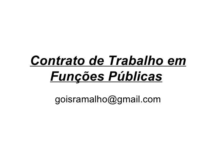 Contrato de Trabalho em Funções Públicas   [email_address]