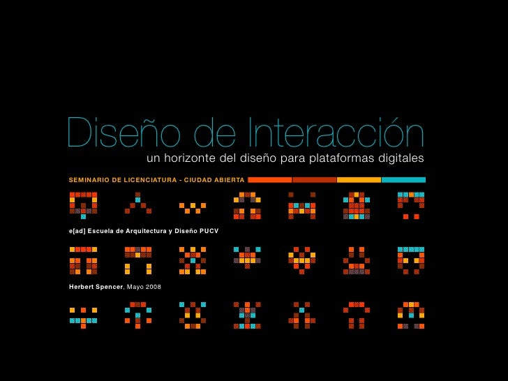Diseño de Interacción un horizonte del diseño para plataformas digitales SEMINARIO DE LICENCIATURA - CIUDAD ABIERTA     e[...