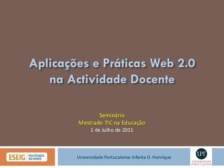 SeminárioMestrado TIC na Educação      1 de Julho de 2011Universidade Portucalense Infante D. Henrique