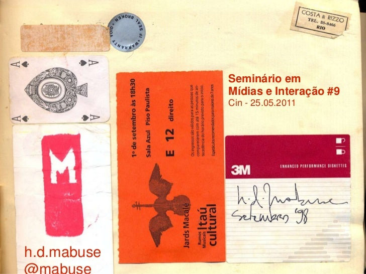 Seminário em             Mídias e Interação #9             Cin - 25.05.2011h.d.mabuse@mabuse