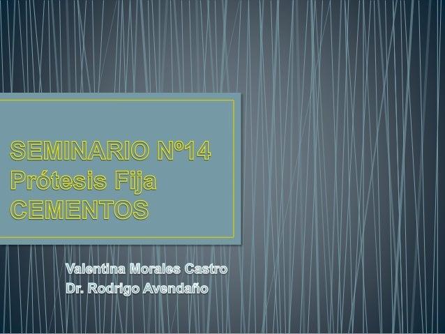 • Procedimiento mediante el cual el clínico logra mantener y unir en íntimo contacto una restauración fija a una estructur...