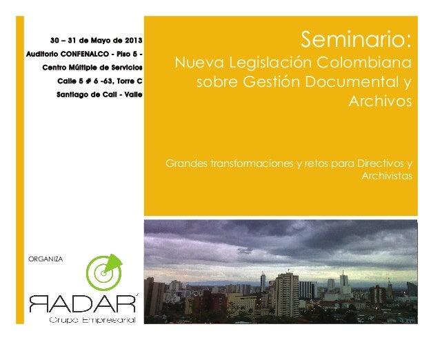 Seminario nueva legislación colombiana sobre gestion documental y archivos cali