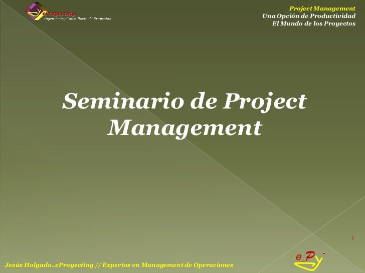 Seminario Project Management (2ª Presentación del Mundo de los Proyectos)
