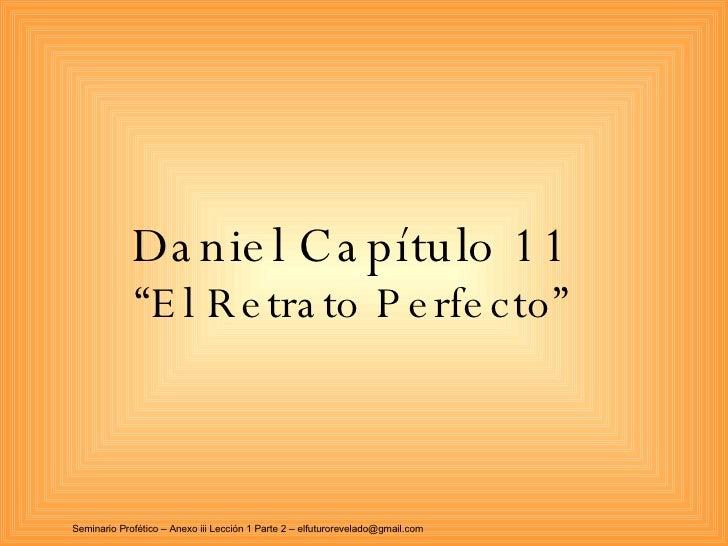 """Daniel Capítulo 11 """"El Retrato Perfecto"""""""