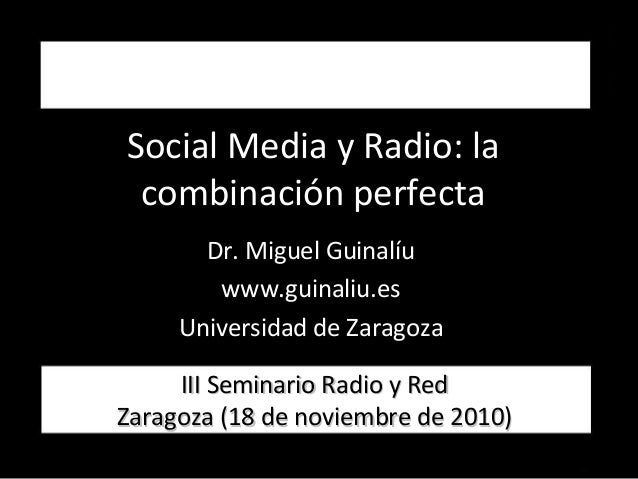 Social Media y Radio: la combinación perfecta III Seminario Radio y RedIII Seminario Radio y Red Zaragoza (18 de noviembre...
