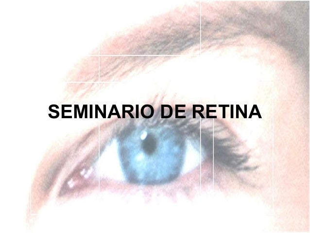 SEMINARIO DE RETINA