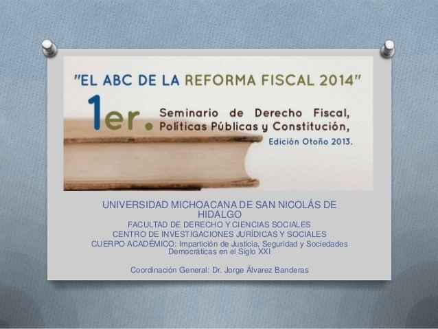 UNIVERSIDAD MICHOACANA DE SAN NICOLÁS DE HIDALGO FACULTAD DE DERECHO Y CIENCIAS SOCIALES CENTRO DE INVESTIGACIONES JURÍDIC...