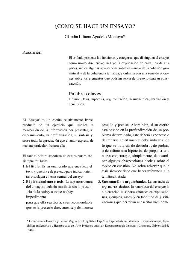 ¿COMO SE HACE UN ENSAYO? Claudia Liliana Agudelo Montoya* Resumen El artículo presenta las funciones y categorías que dist...
