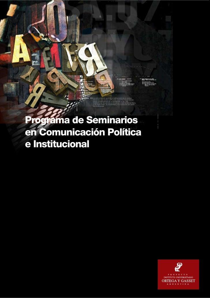 Seminarios en comunicación política e institucional (Proyecto Instituto Universitario Ortega y Gasset)