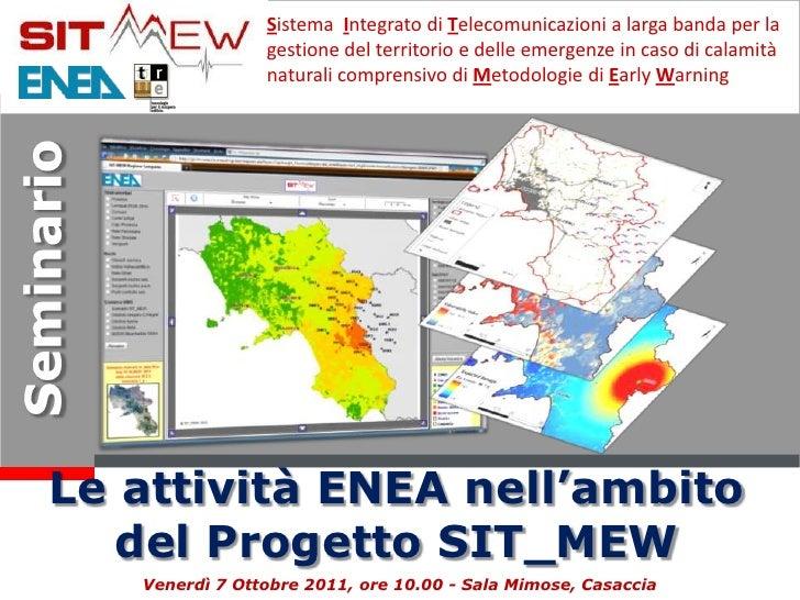Sistema  Integrato di Telecomunicazioni a larga banda per la gestione del territorio e delle emergenze in caso di calamità...