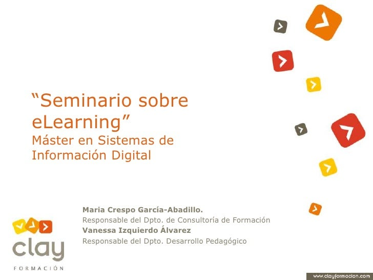 """Seminario sobre eLearning"" Máster en Sistemas de Información Digital<br />Maria Crespo García-Abadillo. <br />Responsable..."