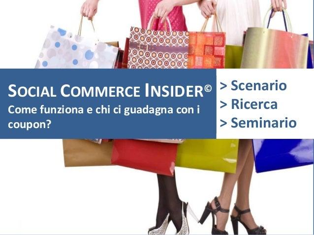 SOCIAL COMMERCE INSIDER                                           ©         > ScenarioCome funziona e chi ci guadagna con ...