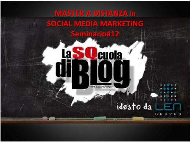 MASTER A DISTANZA inSOCIAL MEDIA MARKETING      Seminario#12