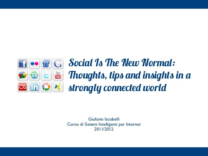 Social is the new normal: Thoughts, tips and insights in a strongly connected world