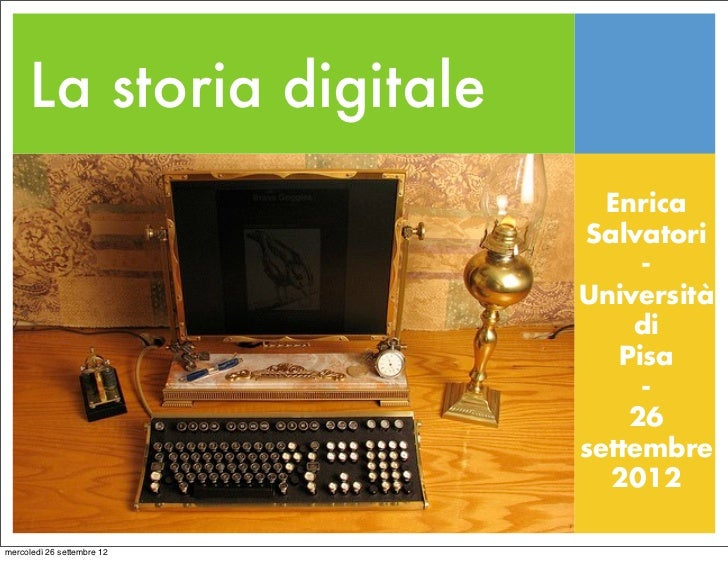 La storia digitale                              Enrica                            Salvatori                               ...
