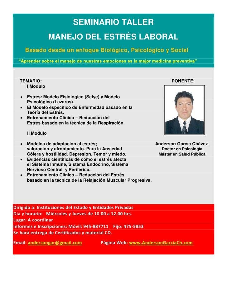 SEMINARIO TALLER                    MANEJO DEL ESTRÉS LABORAL        Basado desde un enfoque Biológico, Psicológico y Soci...