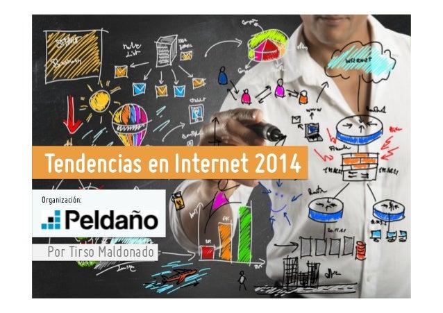 Tendencias en Internet 2014 Organización:  Por Tirso Maldonado