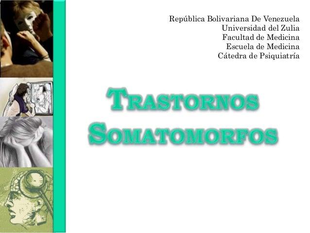 República Bolivariana De Venezuela Universidad del Zulia Facultad de Medicina Escuela de Medicina Cátedra de Psiquiatría