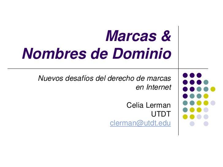 Marcas &Nombres de Dominio Nuevos desafíos del derecho de marcas                             en Internet                  ...