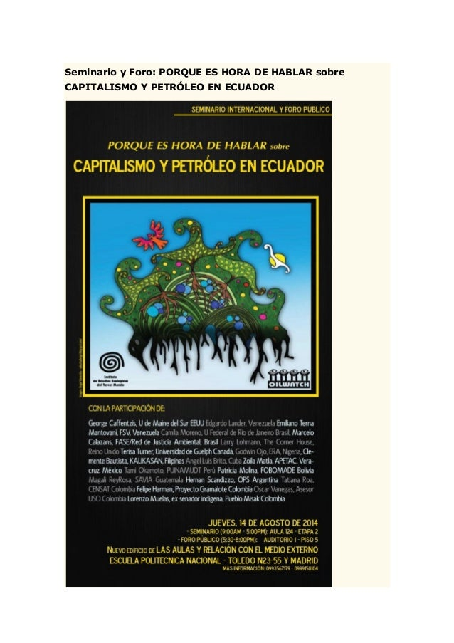 Seminario y Foro: PORQUE ES HORA DE HABLAR sobre CAPITALISMO Y PETRÓLEO EN ECUADOR