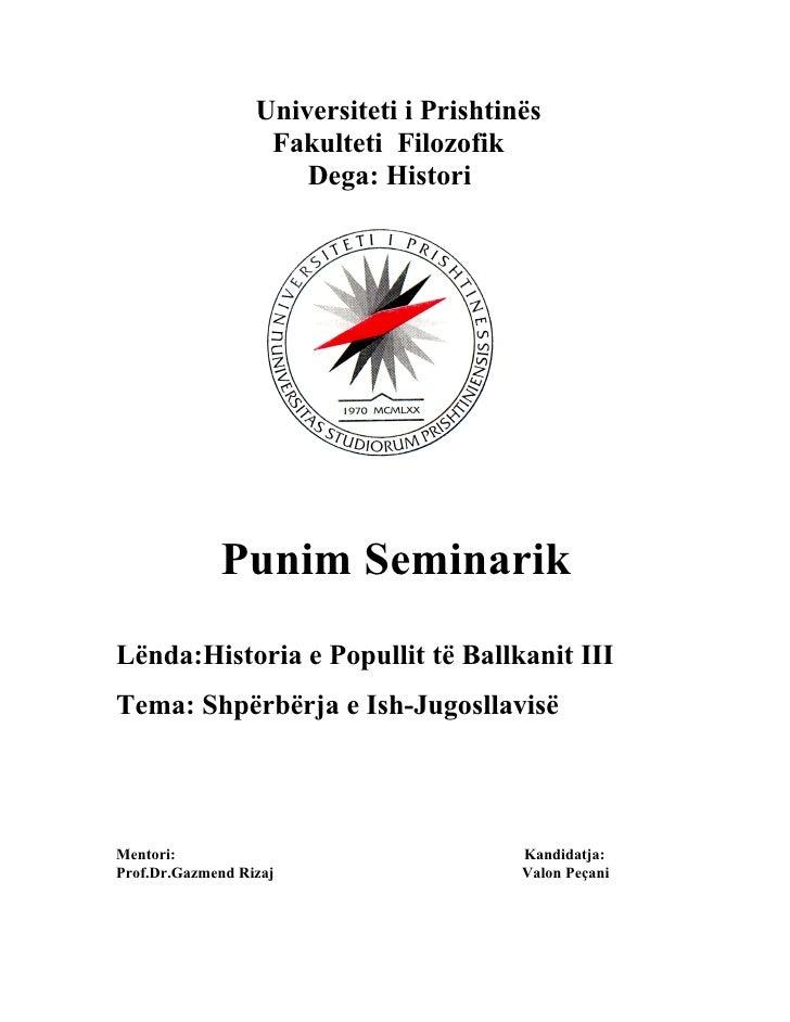 Universiteti i Prishtinës                   Fakulteti Filozofik                      Dega: Histori             Punim Semin...