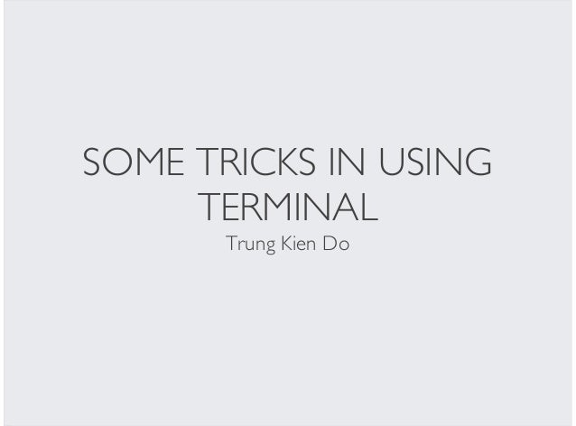 Some Tricks in Using Terminal - KienDT