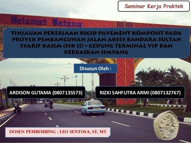Seminar Kerja Praktek                           Disusun Oleh :ARDISON GUTAMA (0807135573)        RIZKI SAHFUTRA ARMI (0807...