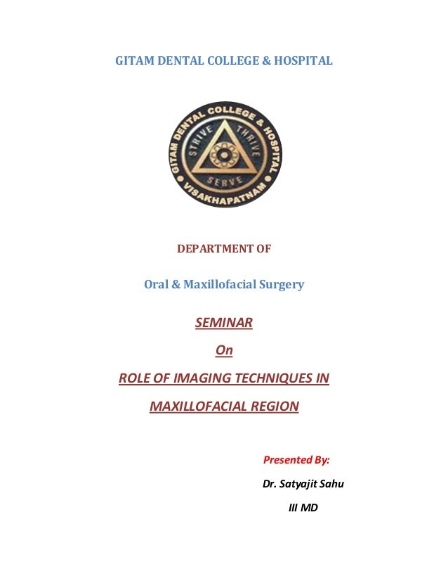GITAM DENTAL COLLEGE & HOSPITAL DEPARTMENT OF Oral & Maxillofacial Surgery SEMINAR On ROLE OF IMAGING TECHNIQUES IN MAXILL...