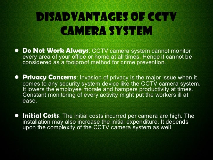 anvantage and disadvantage of cctv Cctvforumcom: your source for cctv digital video security discussion forums got questions - get answers.