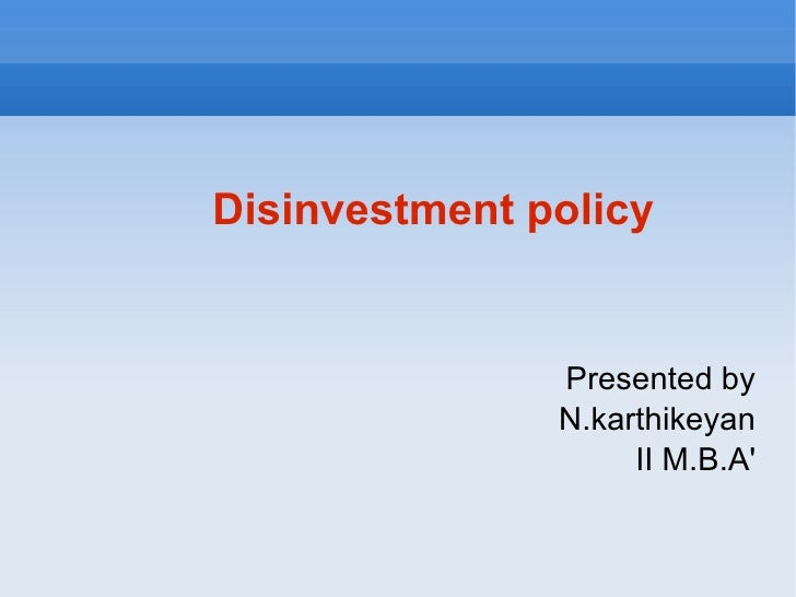 Presented by N.karthikeyan II M.B.A' Disinvestment policy