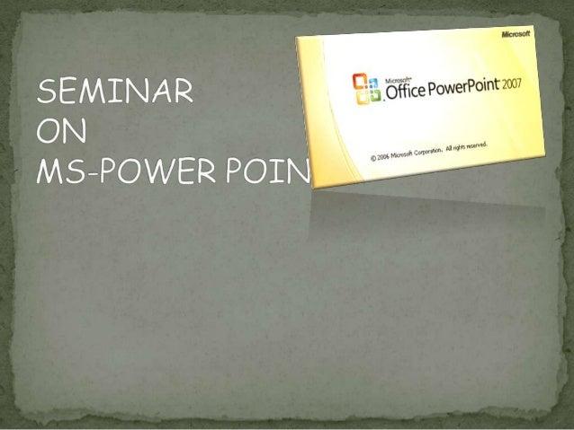 Seminar on ms powerpoint