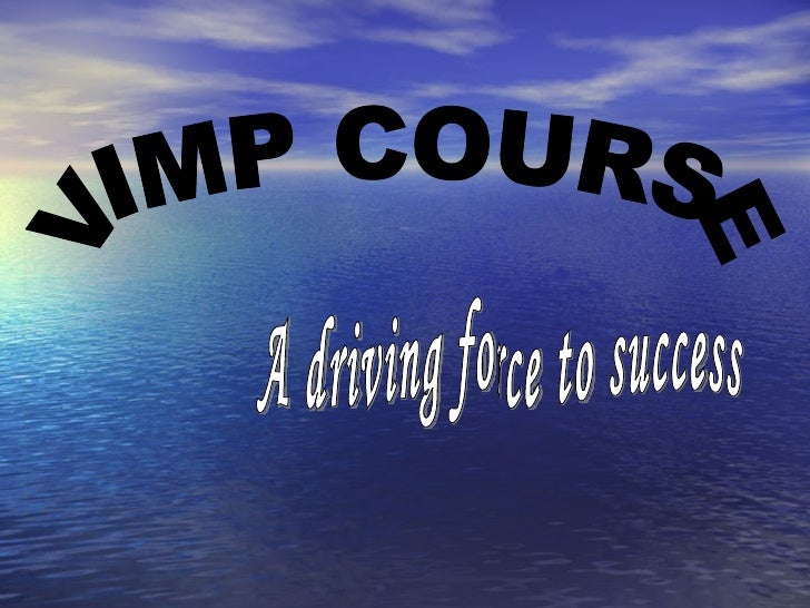 VIMP COURSE A driving force to success