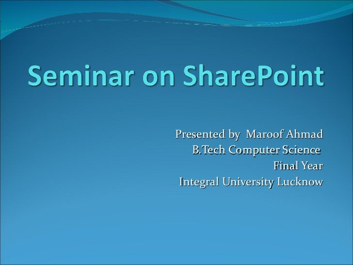 Seminar On Share Point By Maroof Ahmad