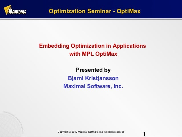 Optimization Seminar - OptiMaxEmbedding Optimization in Applications         with MPL OptiMax               Presented by  ...