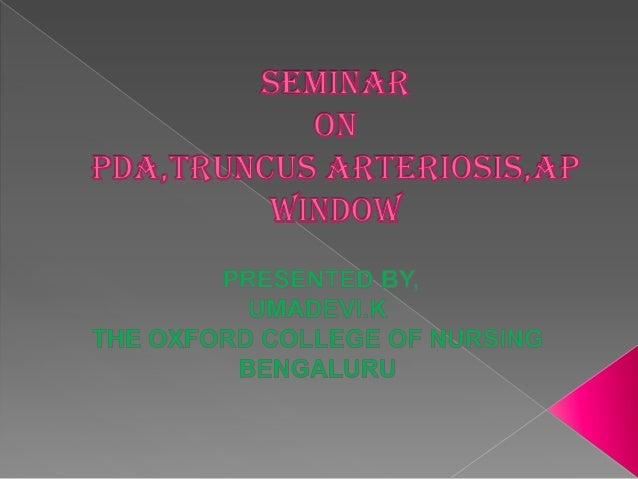 Seminar congenital cardiac disorders (pda,TA and AP Window)