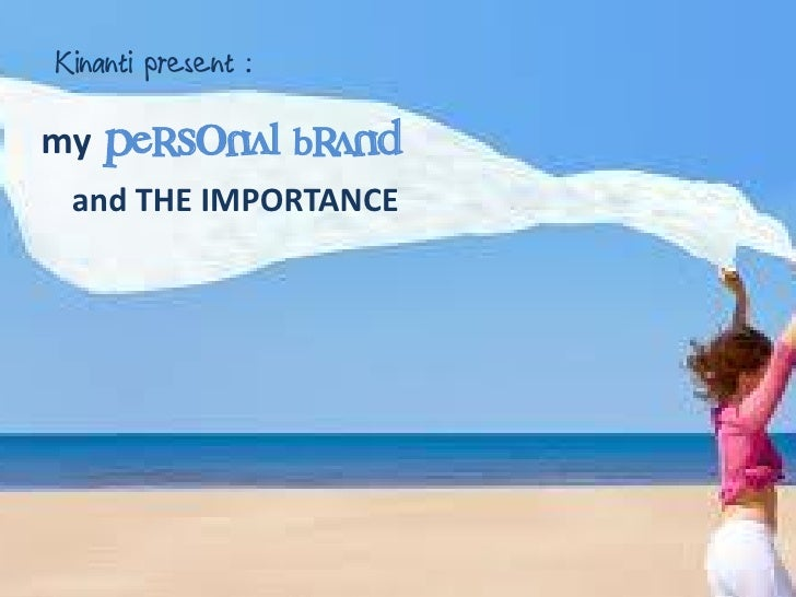 Kinanti present :my   PERSONAL BRAND and THE IMPORTANCE