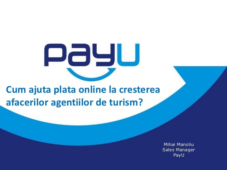 Cum ajuta plata online la crestereaafacerilor agentiilor de turism?                                      Mihai Manoliu    ...