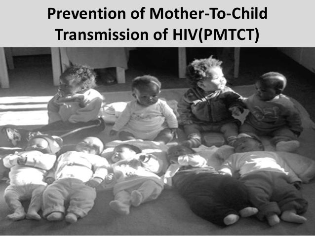 Prevention of Mother-To-Child Transmission of HIV(PMTCT)