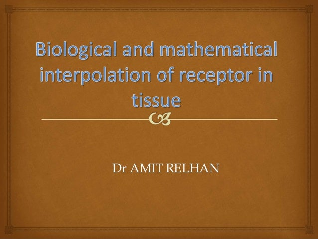 Biological & mathematical interpolation of receptors in tissue