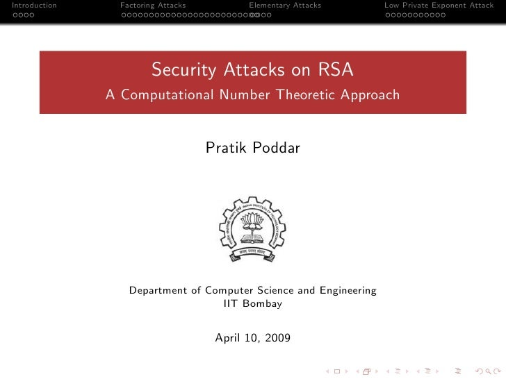 Introduction     Factoring Attacks          Elementary Attacks      Low Private Exponent Attack                           ...