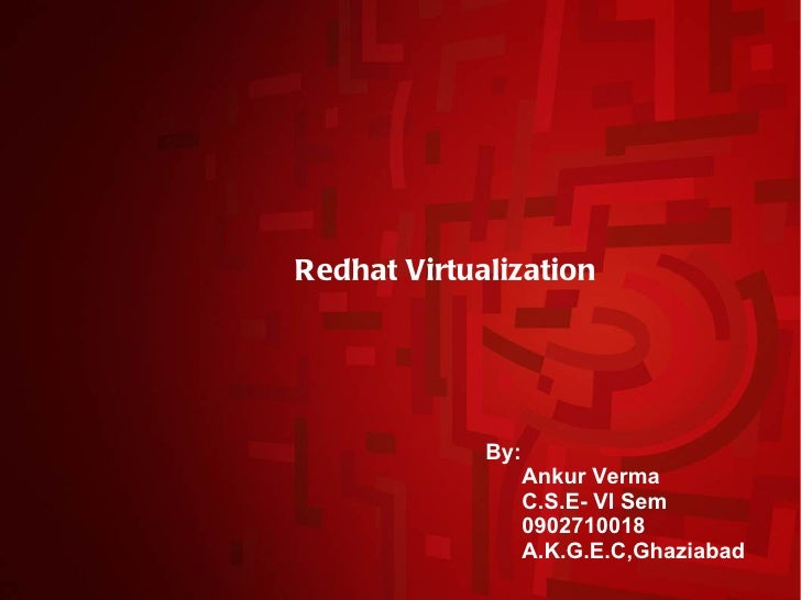 Redhat Virualization Technology: A Detailed Manual.