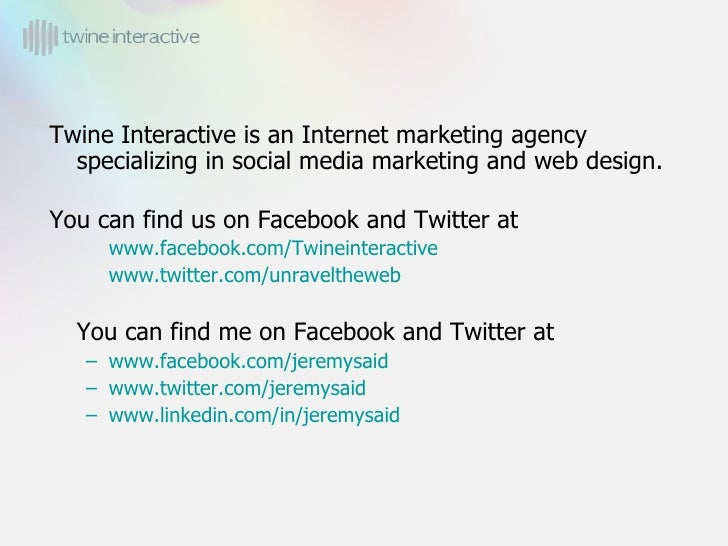 <ul><li>Twine Interactive is an Internet marketing agency specializing in social media marketing and web design.  </li></u...