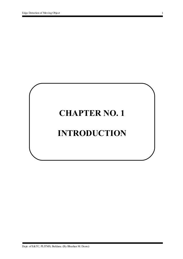 Edge Detection of Moving Object  CHAPTER NO. 1 INTRODUCTION  Dept. of E&TC, PLITMS, Buldana. (By Bhushan M. Deore)  1