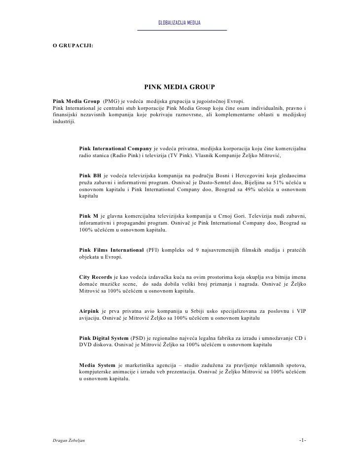 GLOBALIZACIJA MEDIJA   O GRUPACIJI:                                           PINK MEDIA GROUP Pink Media Group (PMG) je v...